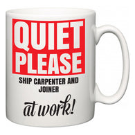 Quiet Please Ship Carpenter and Joiner at Work  Mug