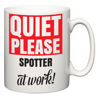 Quiet Please Spotter at Work  Mug