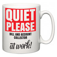 Quiet Please Bill and Account Collector at Work  Mug