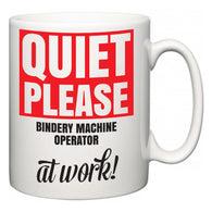 Quiet Please Bindery Machine Operator at Work  Mug