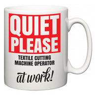 Quiet Please Textile Cutting Machine Operator at Work  Mug