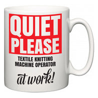 Quiet Please Textile Knitting Machine Operator at Work  Mug