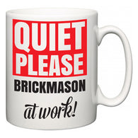 Quiet Please Brickmason at Work  Mug