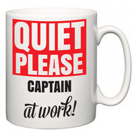 Quiet Please Captain at Work  Mug
