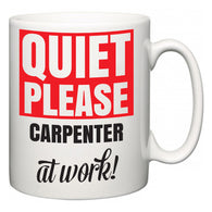 Quiet Please Carpenter at Work  Mug