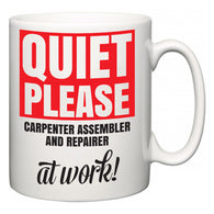 Quiet Please Carpenter Assembler and Repairer at Work  Mug