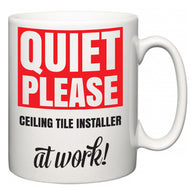 Quiet Please Ceiling Tile Installer at Work  Mug