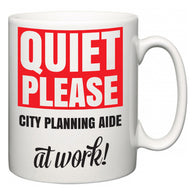 Quiet Please City Planning Aide at Work  Mug