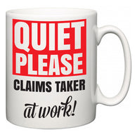 Quiet Please Claims Taker at Work  Mug