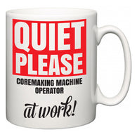 Quiet Please Coremaking Machine Operator at Work  Mug