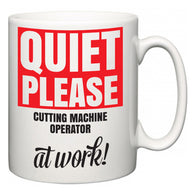 Quiet Please Cutting Machine Operator at Work  Mug