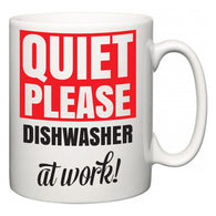Quiet Please Dishwasher at Work  Mug