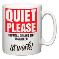 Quiet Please Drywall Ceiling Tile Installer at Work  Mug