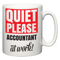 Quiet Please Accountant at Work  Mug