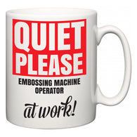 Quiet Please Embossing Machine Operator at Work  Mug