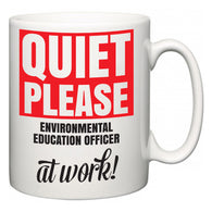 Quiet Please Environmental education officer at Work  Mug