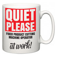 Quiet Please Fiber Product Cutting Machine Operator at Work  Mug