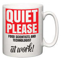 Quiet Please Food Scientists and Technologist at Work  Mug