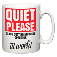 Quiet Please Glass Cutting Machine Operator at Work  Mug