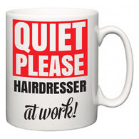 Quiet Please Hairdresser at Work  Mug