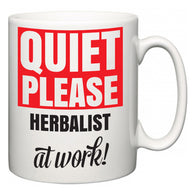 Quiet Please Herbalist at Work  Mug