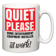 Quiet Please Home Entertainment Equipment Installer at Work  Mug