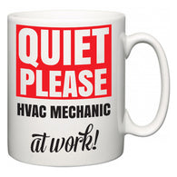 Quiet Please HVAC Mechanic at Work  Mug