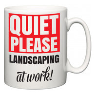 Quiet Please Landscaping at Work  Mug