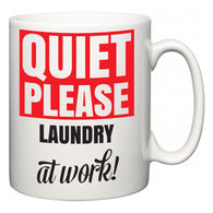 Quiet Please Laundry at Work  Mug
