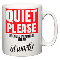 Quiet Please Licensed Practical Nurse at Work  Mug