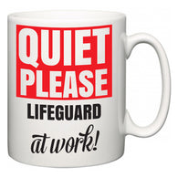 Quiet Please Lifeguard at Work  Mug