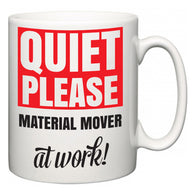 Quiet Please Material Mover at Work  Mug
