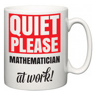 Quiet Please Mathematician at Work  Mug