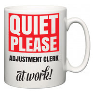 Quiet Please Adjustment Clerk at Work  Mug