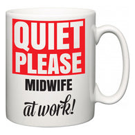 Quiet Please Midwife at Work  Mug
