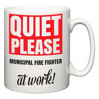 Quiet Please Municipal Fire Fighter at Work  Mug