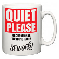 Quiet Please Occupational Therapist Aide at Work  Mug