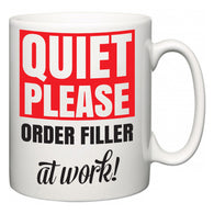 Quiet Please Order Filler at Work  Mug