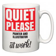 Quiet Please Painter and Illustrator at Work  Mug