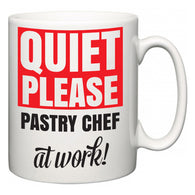 Quiet Please Pastry Chef at Work  Mug