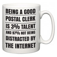 Being a good Postal Clerk is 3% talent and 97% not being distracted by the internet  Mug