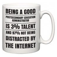 Being a good Postsecondary Education Administrator is 3% talent and 97% not being distracted by the internet  Mug