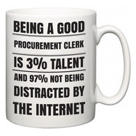 Being a good Procurement Clerk is 3% talent and 97% not being distracted by the internet  Mug