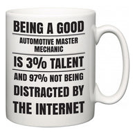 Being a good Automotive Master Mechanic is 3% talent and 97% not being distracted by the internet  Mug