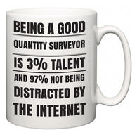 Being a good Quantity surveyor is 3% talent and 97% not being distracted by the internet  Mug
