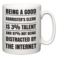 Being a good Barrister's clerk is 3% talent and 97% not being distracted by the internet  Mug