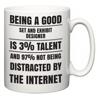Being a good Set and Exhibit Designer is 3% talent and 97% not being distracted by the internet  Mug