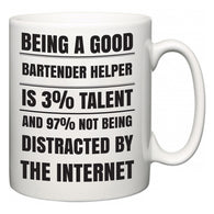 Being a good Bartender Helper is 3% talent and 97% not being distracted by the internet  Mug