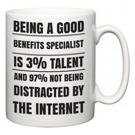 Being a good Benefits Specialist is 3% talent and 97% not being distracted by the internet  Mug