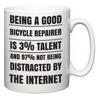 Being a good Bicycle Repairer is 3% talent and 97% not being distracted by the internet  Mug